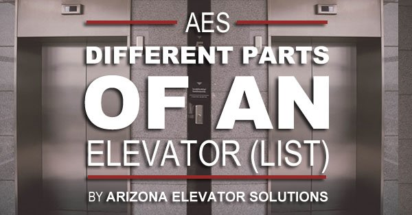 Different Parts Of An Elevator (List) - Arizona Elevator